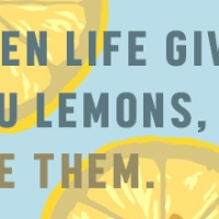 When Life Gives You Lemons, Use Them.