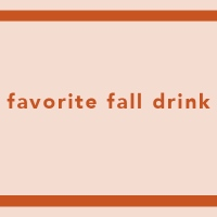 Your Favorite Fall Drink