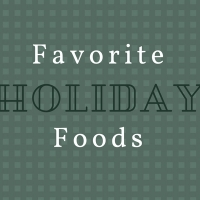 Favorite Holiday Foods